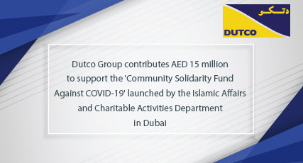 Dutco Group contributes AED 15 million to support the Community Solidarity Fund Against COVID-19