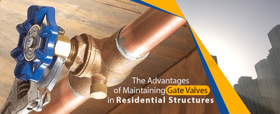 Advantages of Maintaining Gate Valves