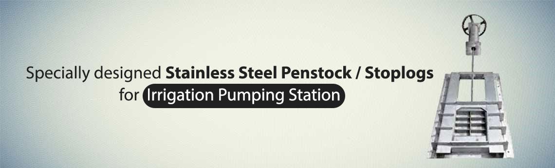 Penstock / Stoplogs For Irrigation Pumping Station